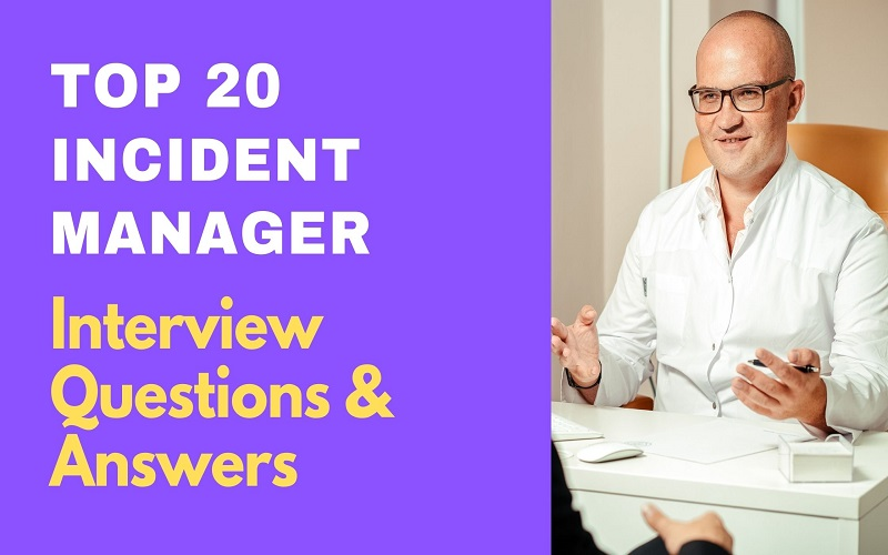 Incident Manager Interview Questions and Answers