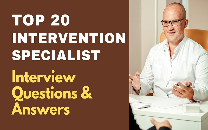 Intervention Specialist Interview Questions and Answers