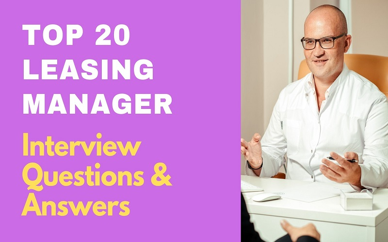Leasing Manager Interview Question and Answers