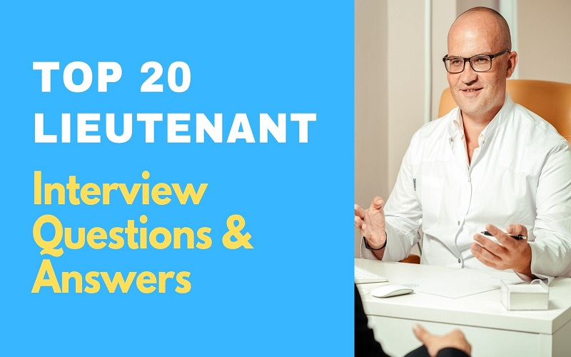 Lieutenant Interview Questions and Answers
