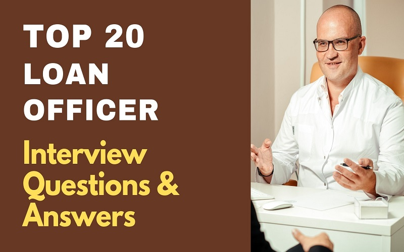 Loan Officer Interview Questions and Answers