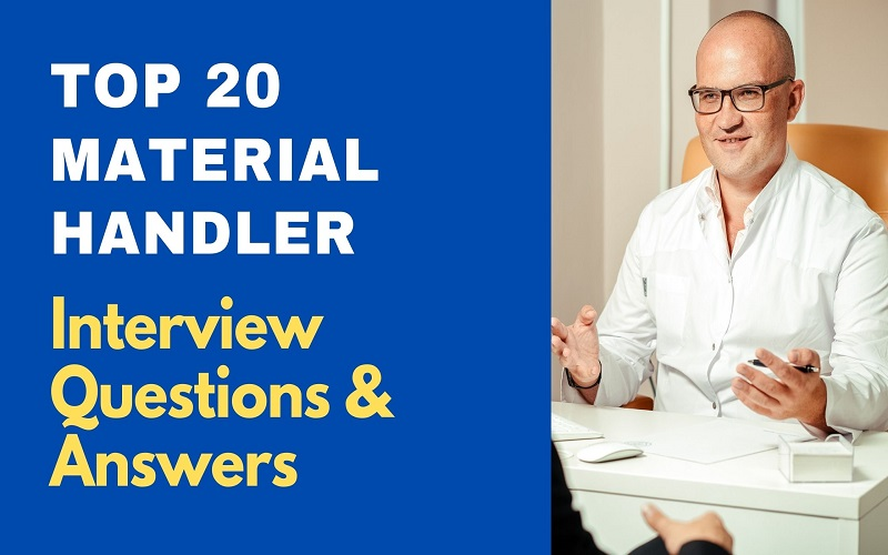 Material Handler Interview Questions and Answers