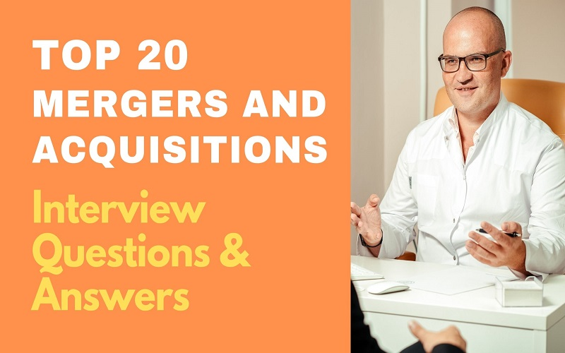 Mergers and Acquisitions Interview Questions and Answers