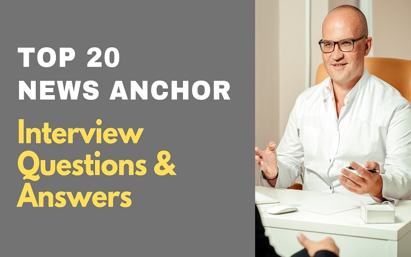 News Anchor Interview Questions & Answers