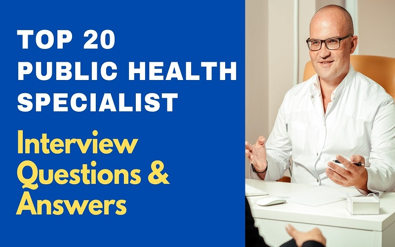 Public Health Specialist Interview Questions & Answers
