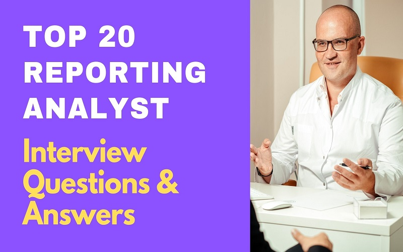 Reporting Analyst Interview Questions and Answers