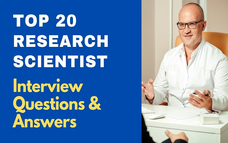 Research Scientist Interview Questions and Answers