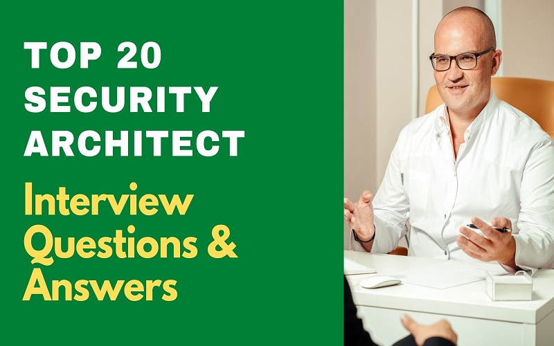 Security Architect Interview Questions & Answers