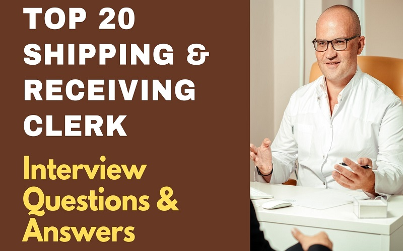 Shipping and Receiving Clerk Interview Questions & Answers