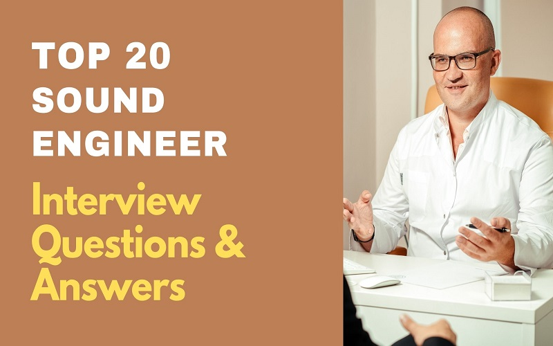 Sound Engineer Interview Questions and Answers