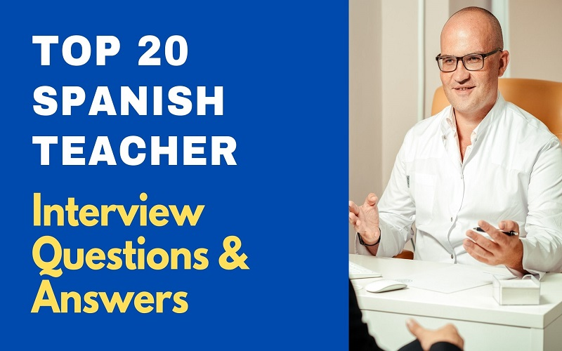 Spanish Teacher Interview Questions and Answers