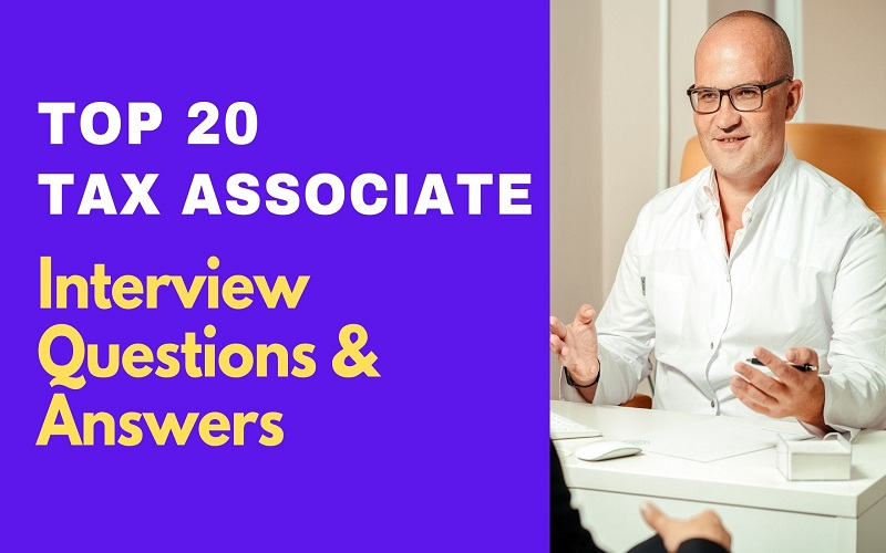Tax Associate Interview Questions & Answers