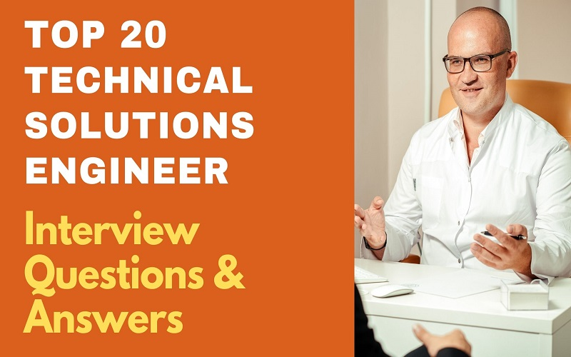 Technical Solutions Engineer Interview Questions & Answers