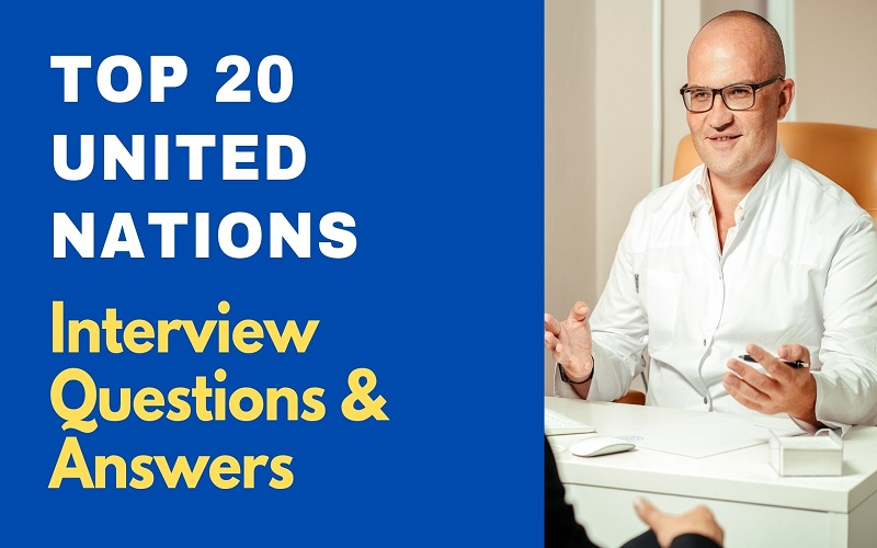 United Nations Interview Questions and Answers