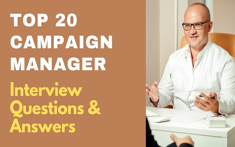 Campaign Manager Interview Questions & Answers