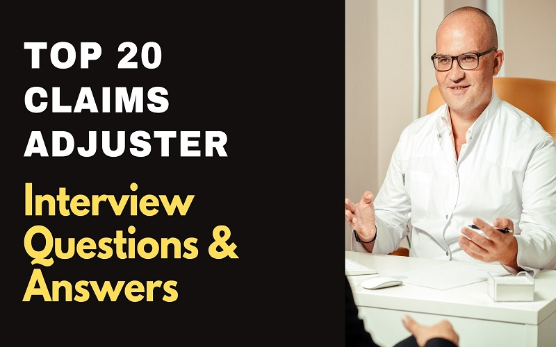 Claims Adjuster Interview Questions & Answers