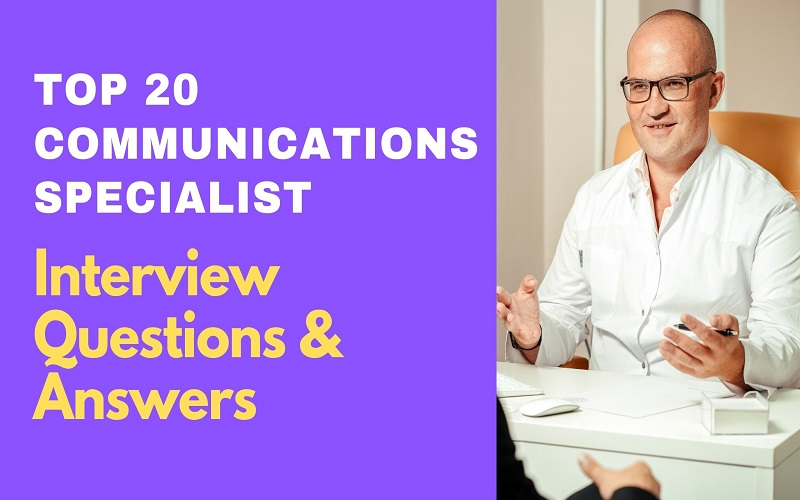 Communications Specialist Interview Questions & Answers