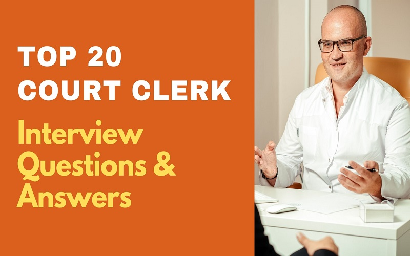 Court Clerk Interview Questions & Answers