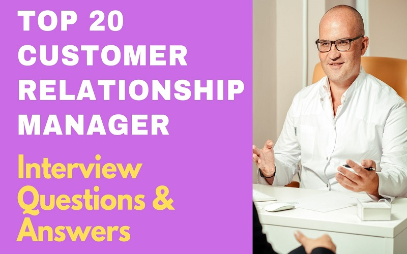 Customer Relationship Manager Interview Questions & Answers