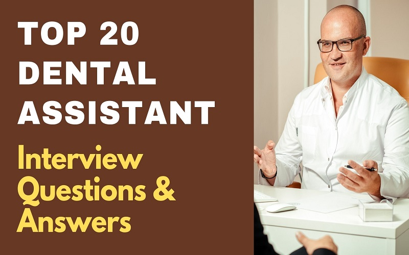 Dental Assistant Interview Questions & Answers