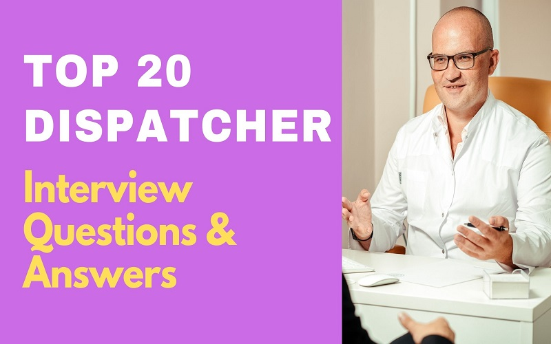 Dispatcher Interview Questions & Answers