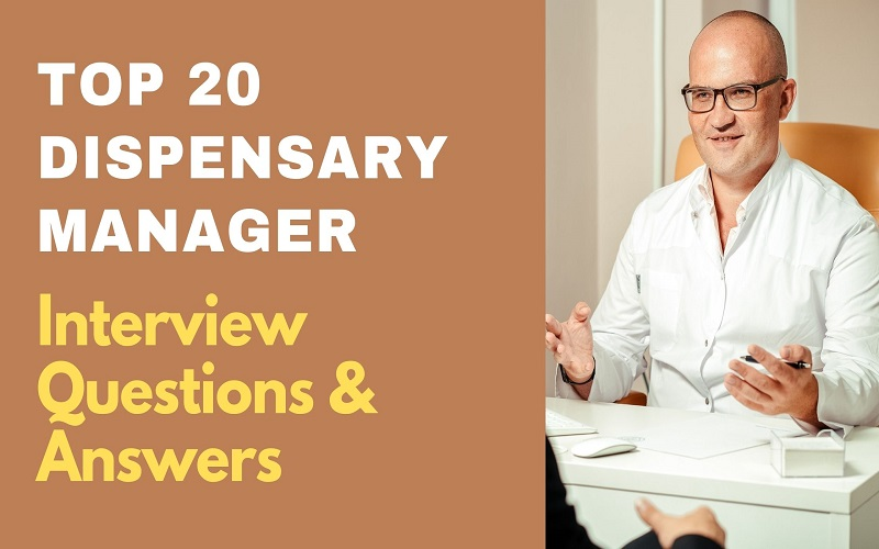 Dispensary Manager Interview Questions & Answers