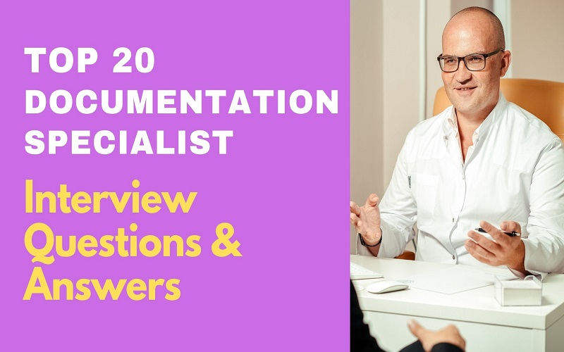 Documentation Specialist Interview Questions & Answers