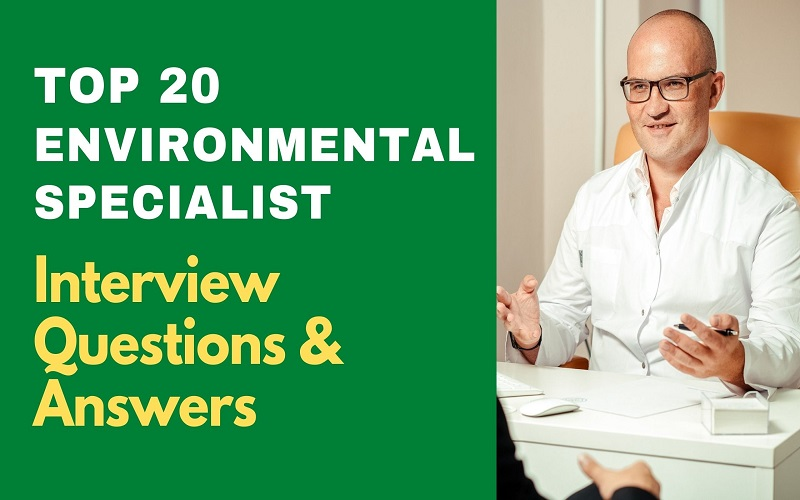 Environmental Specialist Interview Questions & Answers