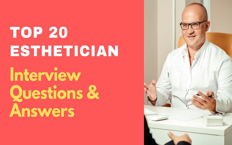 Esthetician Interview Questions & Answers