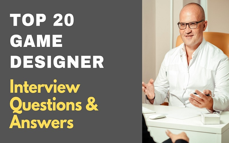 Game Designer Interview Questions & Answers