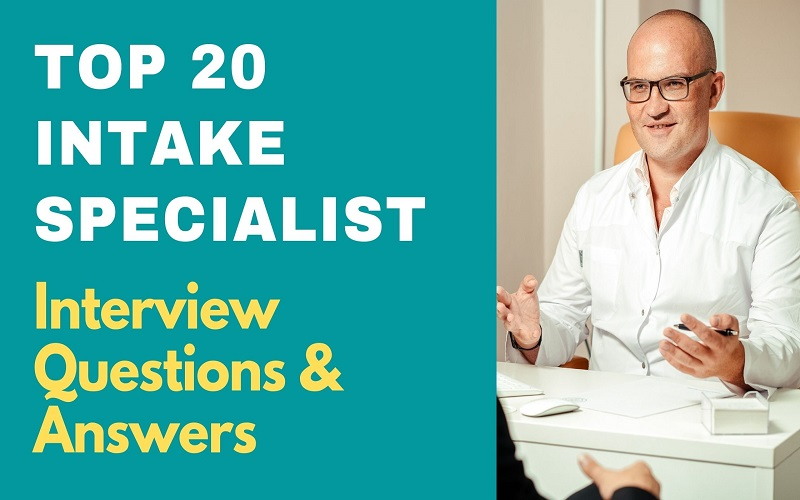 Intake Specialist Interview Questions & Answers