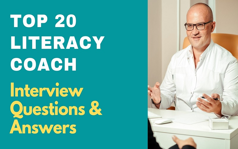 Literacy Coach Interview Questions & Answers