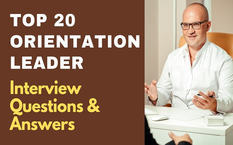 Orientation Leader Interview Questions & Answers