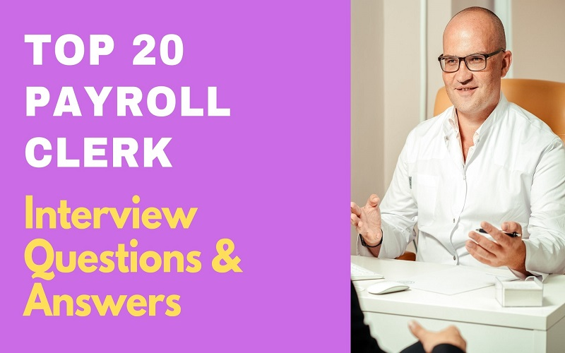 Payroll Clerk Interview Questions & Answers