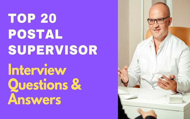Postal Supervisor Interview Questions & Answers