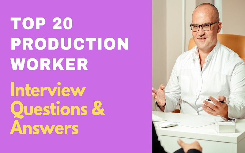Production Worker Interview Questions & Answers