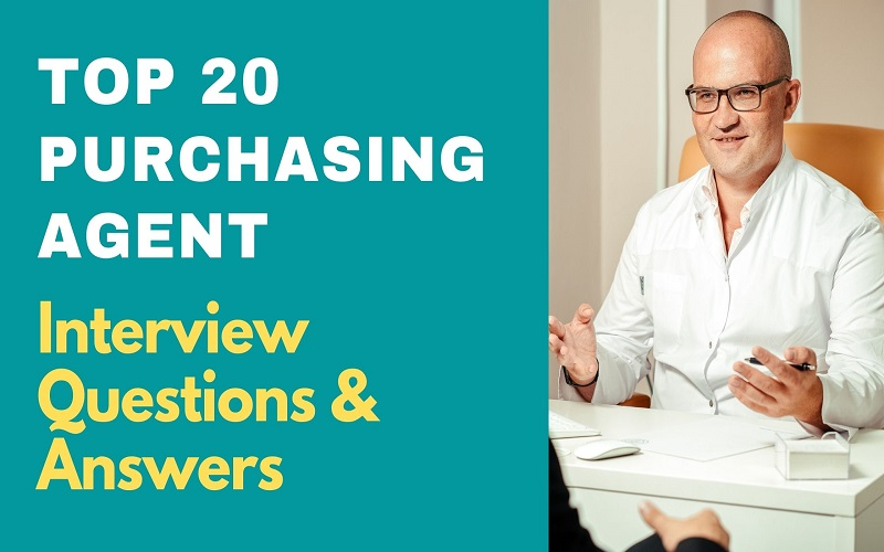 Purchasing Agent Interview Questions & Answers