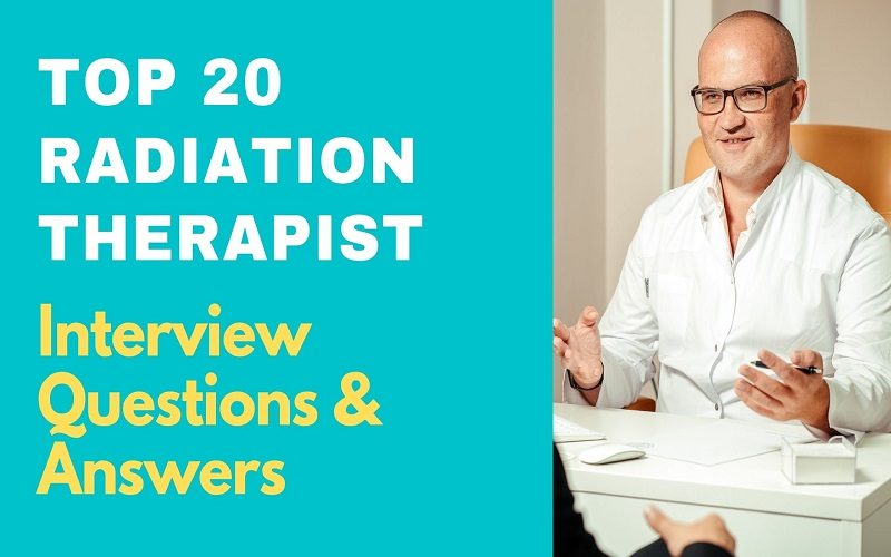 Radiation Therapist Interview Questions & Answers