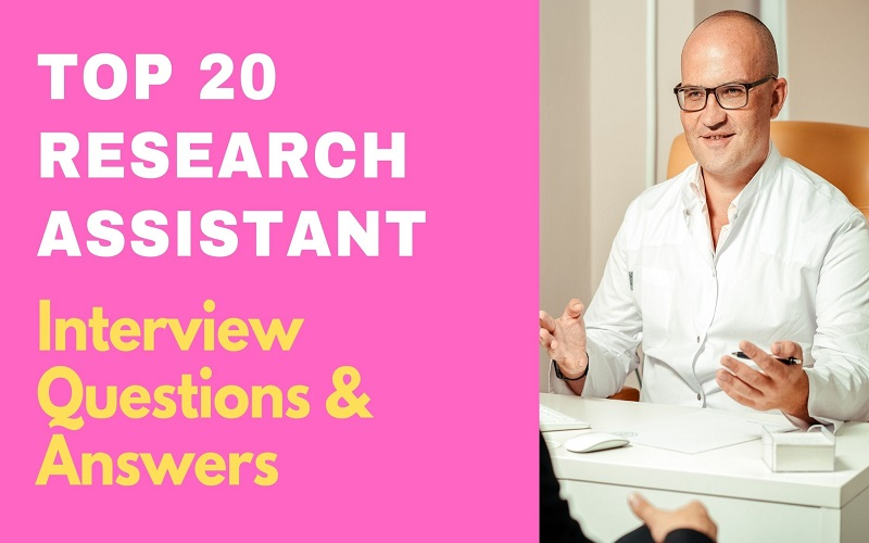 Research Assistant Interview Questions & Answers