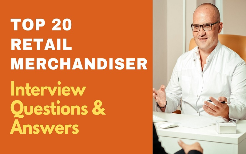 Retail Merchandiser Interview Questions & Answers