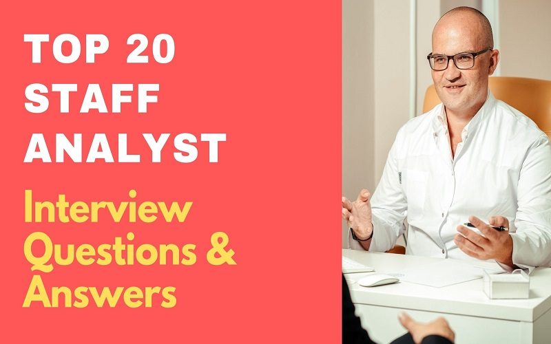 Staff Analyst Interview Questions & Answers