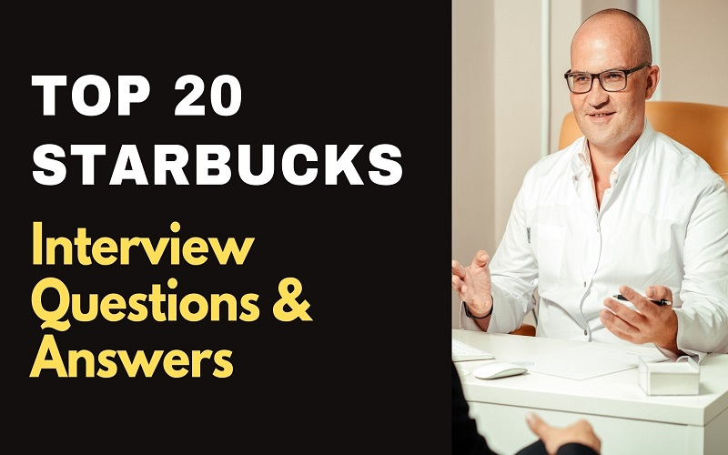 Starbucks Interview Questions & Answers