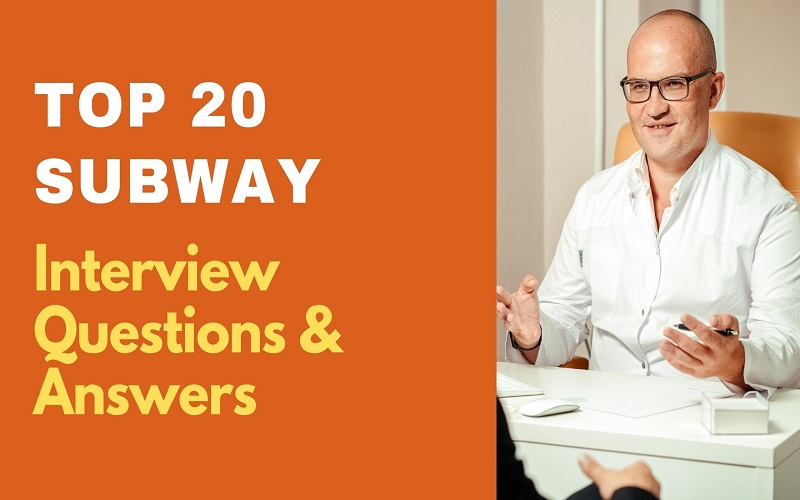 Subway Interview Questions & Answers
