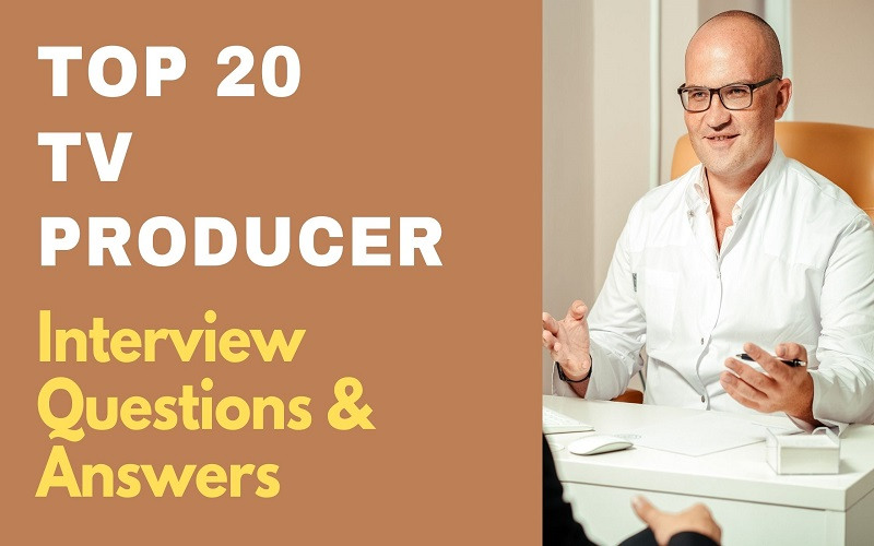 TV Producer Interview Questions & Answers