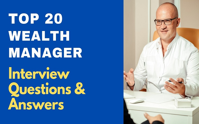 Wealth Manager Interview Questions & Answers