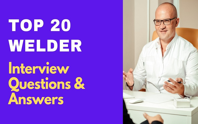 Welder Interview Questions And Answers