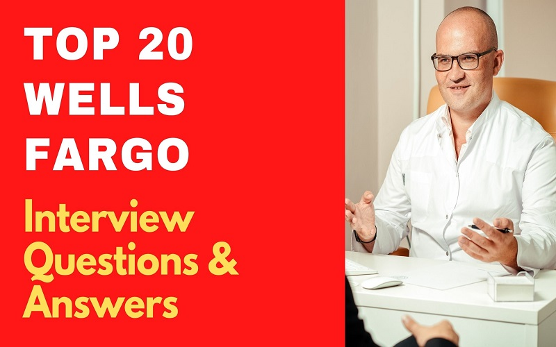 Wells Fargo Interview Questions & Answers