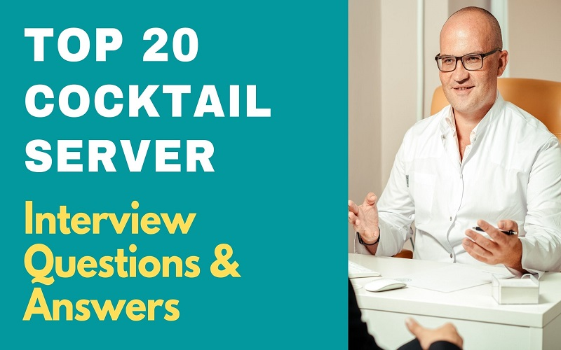 Cocktail Server Interview Questions & Answers