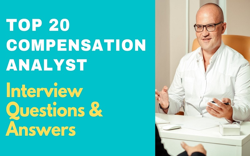 Compensation Analyst Interview Questions & Answers