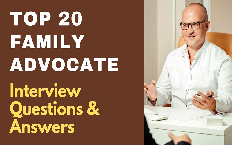 Family Advocate Interview Questions & Answers